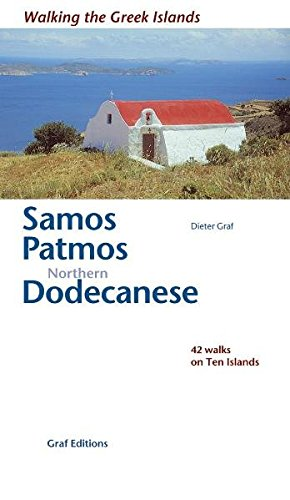 Samos, Patmos, Northern Dodecanese: 42 walks on ten Islands: Walking the Greek Islands -