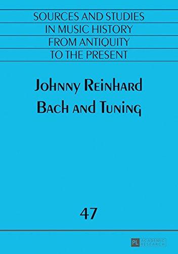 Bach and Tuning (Quellen und Studien zur Musikgeschichte von der Antike bis in die Gegenwart. Sources and Studies in Music History from Antiquity to the Present) - 9783631672051
