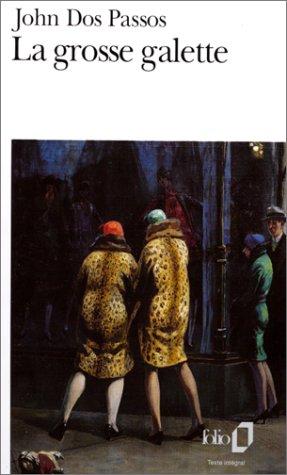 Trilogie U.S.A., III:La grosse galette: Trilogie U.S.A. III par John Dos Passos