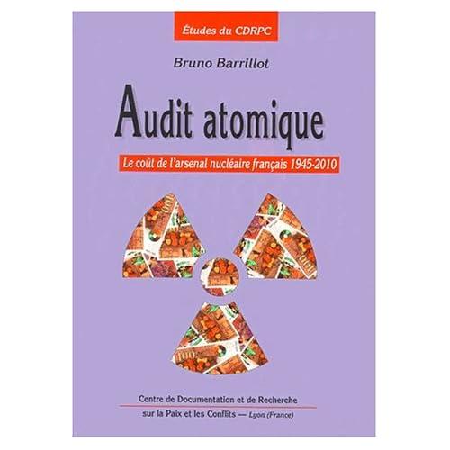 Audit atomique. Le coût de l'arsenal nucléaire français, 1945-2010