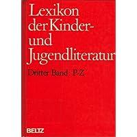 Lexikon der Kinder- und Jugendliteratur. Dritter Band: P-Z