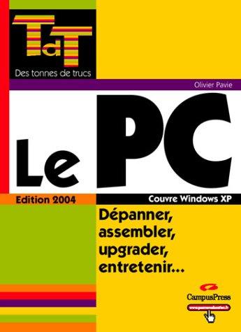 Le PC, Dépanner, assembler, upgrader, entretenir.
