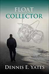 Float Collector (A tale of obsession and psychological suspense) (English Edition)