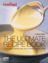 Good Food: The Ultimate Recipe Book