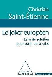 Le Joker européen: La vraie solution pour sortir de la crise