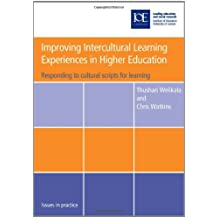 Improving Intercultural Learning Experiences in Higher Education: Responding to cultural scripts for learning (Issues in Practice)