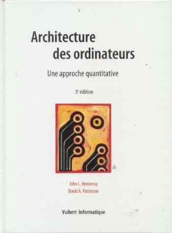 Architectures des ordinateurs : Une approche quantitative par John L. Hennessy, David A. Patterson