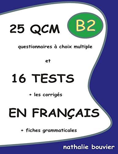 25 QCM et 16 TESTS en français, niveau B2 (LLB.SCOLAIRE)