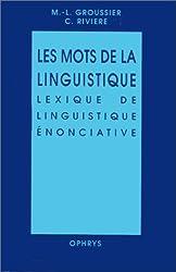 Les mots de la linguistique, lexique de linguistique énonciative