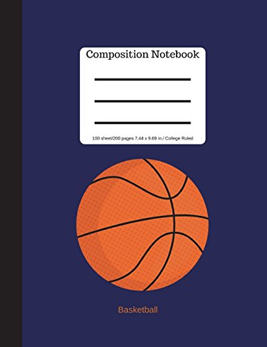 Basketball  Composition Notebook College Ruled 9.69  x 7.44 in: 100 sheets/200 pages | Soft Cover |  Blank Writing Notebook  |Plain Journal por Goddess Book Press