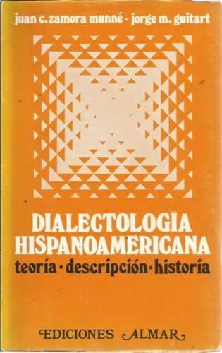 Dialectología hispanoamericana. Teoría - Descripción - Historia