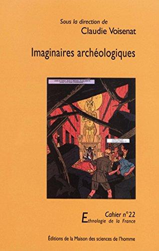 Imaginaires archéologiques (Ethnologie de la France) (French Edition)
