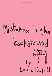 Mistakes in the Background by Laura Dockrill (2008-10-13)
