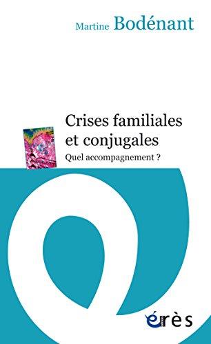 Crises familiales et conjugales: Quel accompagnement ?