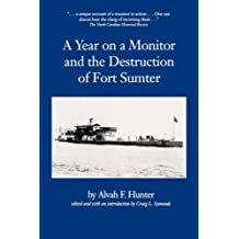 A Year on a Monitor and the Destruction of Fort Sumter (Studies in Maritime History) by Alvah F. Hunter (1991-06-01)