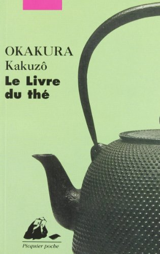 Le Livre du thé par Kakuzô Okakura