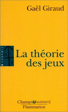 La théorie des jeux par Gaël Giraud