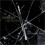 Songtexte von Common Children - The Inbetween Time