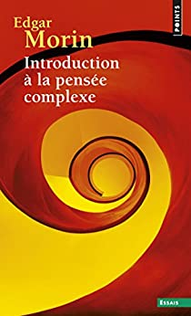 Introduction à la pensée complexe par [Morin, Edgar]