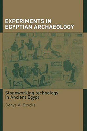 Experiments in Egyptian Archaeology: Stoneworking Technology in Ancient Egypt (English Edition)