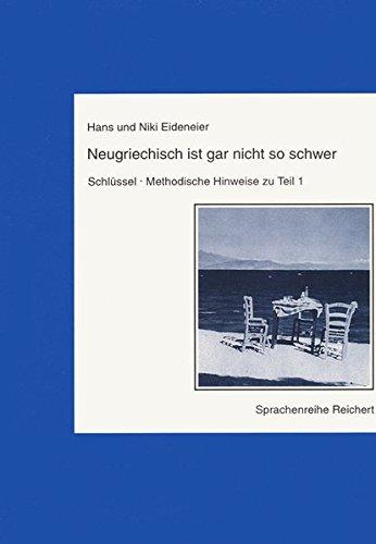Neugriechisch ist gar nicht so schwer, Schlüssel, Methodische Hinweise zu Teil 1
