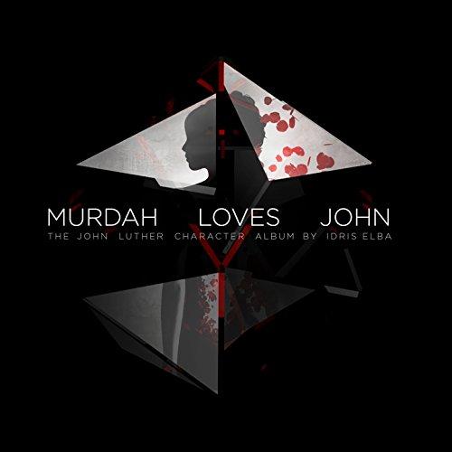 Murdah Loves John (The John Luther Character Album)