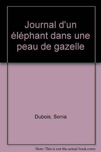 Journal d'un éléphant dans une peau de gazelle