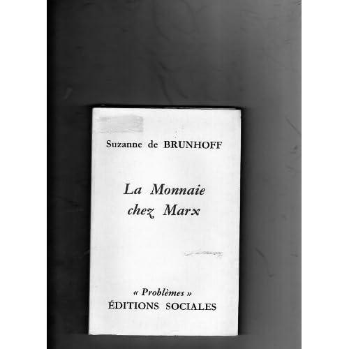 Suzanne de Brunhoff. La Monnaie chez Marx
