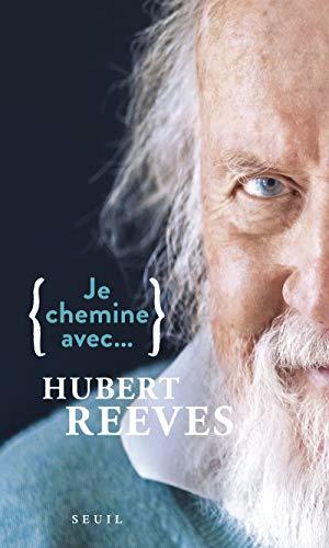 Je chemine avec Hubert Reeves par Hubert Reeves