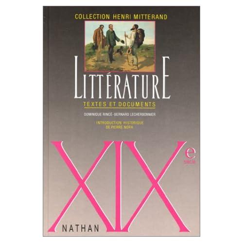 LITTERATURE  XIXEME SIECLE. Textes et documents