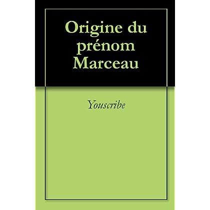 Origine du prénom Marceau (Oeuvres courtes)