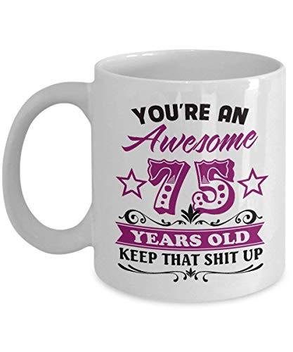 Funny 75 Birthday Mugs For Grandma 11 OZ