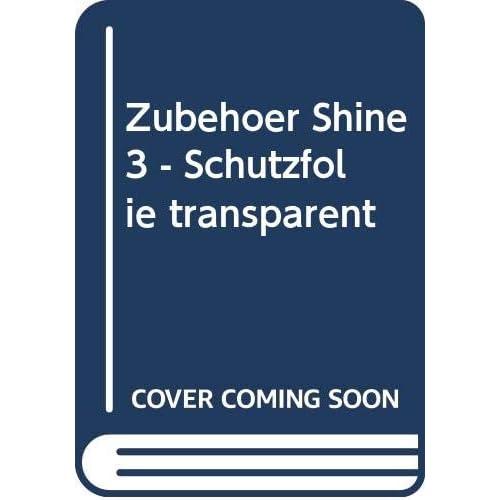 Zubehör shine 3 - Schutzfolie transparent