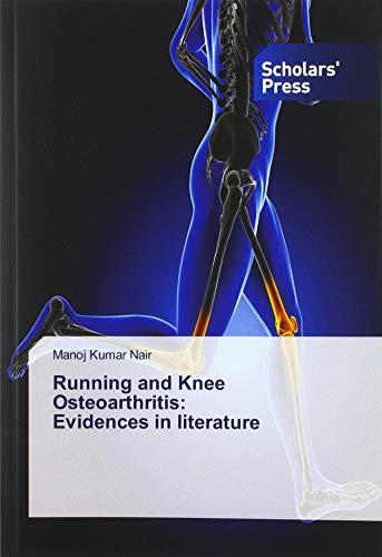 Running and Knee Osteoarthritis: Evidences in literature par Manoj Kumar Nair