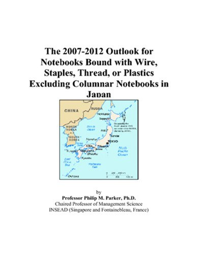 The 2007-2012 Outlook for Notebooks Bound with Wire, Staples, Thread, or Plastics Excluding Columnar Notebooks in Japan (Staples Notebook M)