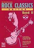 Rock Classics Guitar. Die besten Rocksongs in spielbaren Originalversionen, Noten und Tabulatur. Spieltips, Equipmenttips, Licks und Tricks: Rock Classics 'Guitar', m. je 1 Audio-CD, Bd.2