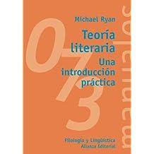 Teoría literaria: Una introducción práctica (El Libro Universitario - Manuales)