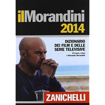 Ilmorandini 2014. Dizionario Dei Film E Delle Serie Televisive