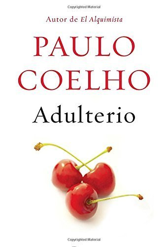 Adulterio Deckle edge (Spanish Edition) by Coelho, Paulo (2014) Hardcover