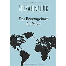Herzabenteuer: Das Reisetagebuch für Paare