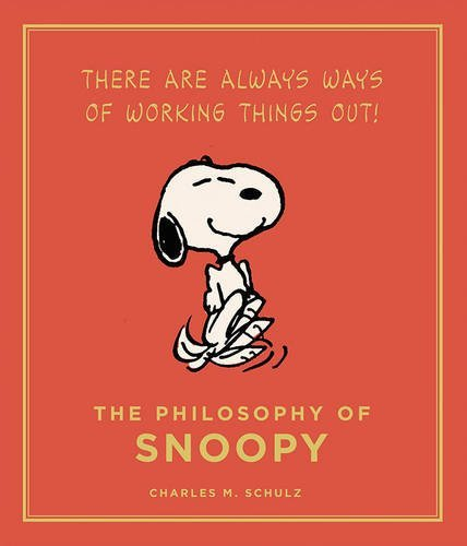 The Philosophy of Snoopy: Peanuts Guide to Life by Charles Schulz (4-Sep-2014) Hardcover