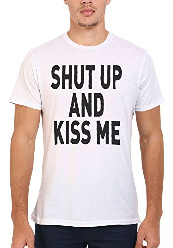 Shut Up and Kiss Me Men Women Damen Herren Unisex Top T Shirt .Weiß