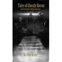 Tales of Ghostly Horror (Real-life Encounters with the Supernatural, #1)