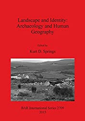 Landscape and Identity: Archaeology and Human Geography (BAR International Series)