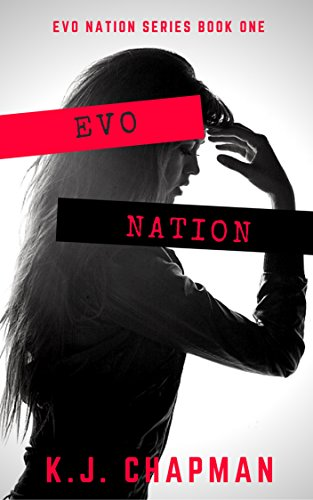EVO Nation: EVO Nation Series: Book One (science fiction/ urban fantasy) by [CHAPMAN, K.J.]