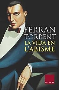 La vida en l'abisme par Ferran Torrent