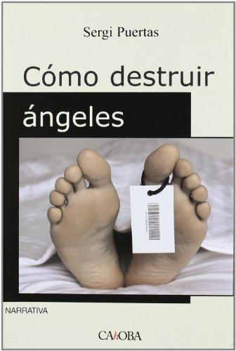 COMO DESTRUIR ANGELES Cover Image