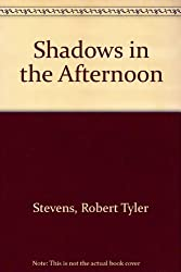Shadows in the Afternoon