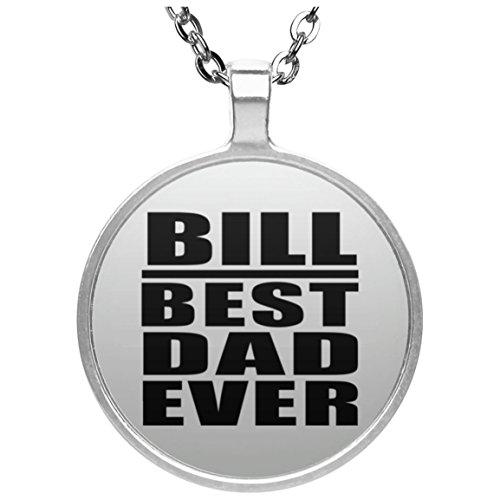 Bill Best Dad Ever - Round Necklace Halskette Kreis Versilberter Anhänger - Geschenk zum Geburtstag Jahrestag Muttertag Vatertag Ostern