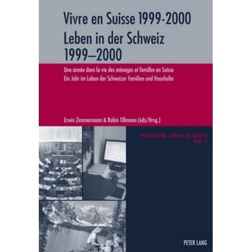 Vivre En Suisse 1999-2000- Leben in Der Schweiz 1999-2000: Une Année Dans La Vie Des Ménages Et Familles En Suisse- Ein Jahr Im Leben Der Schweizer Familien Und Haushalte